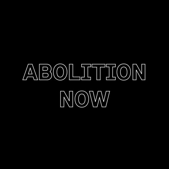 Abolition Now