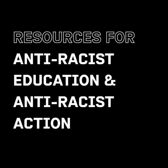 Resources for Anti-Racist Education & Anti-Racist Action